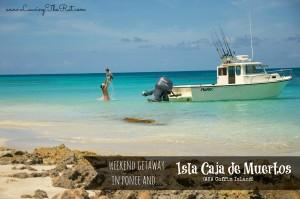 Weekend in Ponce, Isla Caja de Muertos