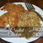 "Parmesan Crusted Oven Baked Chicken aka ""Frickin' Chicken"""
