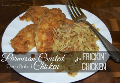 "Parmesan Crusted Oven Baked Chicken aka ""Frickin' Chicken"""